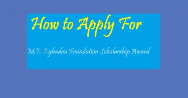 How to Apply For M.E. Egbadon Foundation Scholarship Award